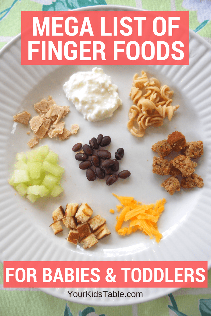 Mega List of Table Foods for Your Baby or Toddler  Your Kids Table