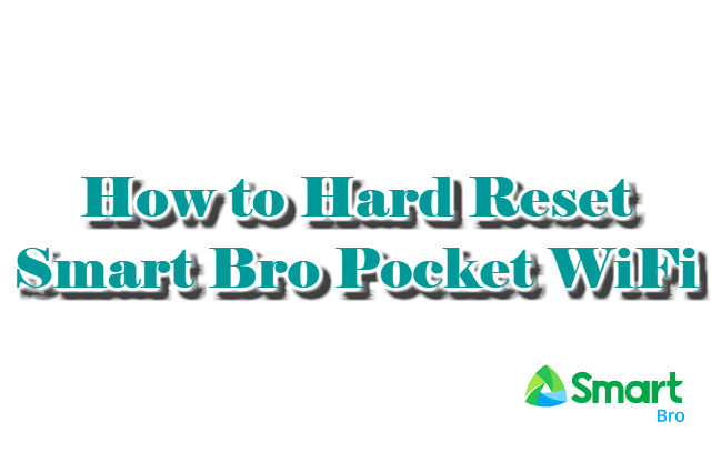How to Hard Reset Smart Bro Pocket WiFi - Your Kind Neighbor