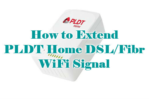 How to Extend PLDT Home DSL/Fibr WiFi Signal