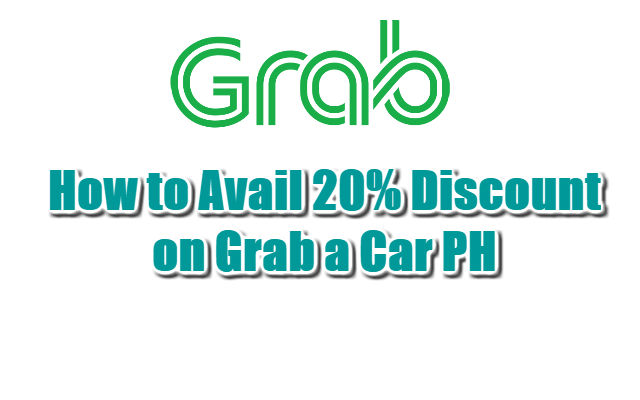 How to Avail 20% Discount on Grab a Car PH