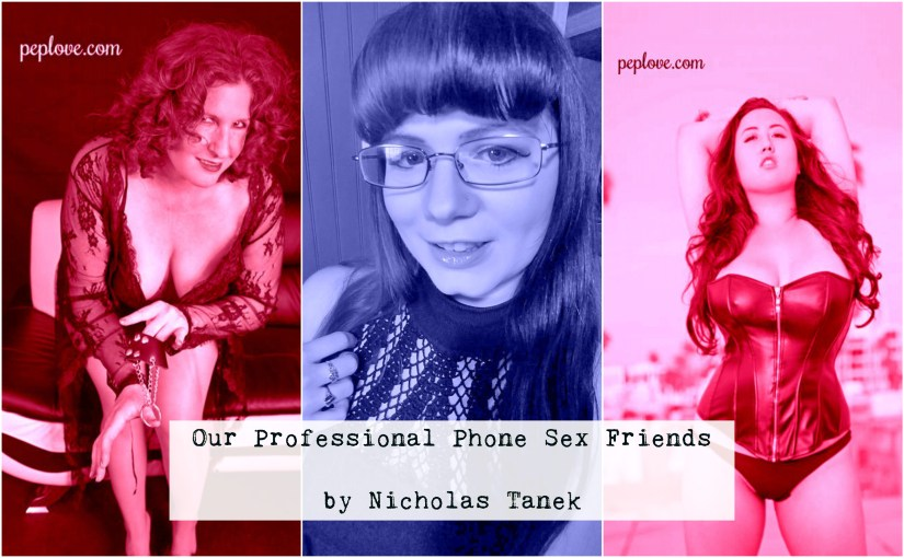Our Professional Phone Sex Friends by Nicholas Tanek