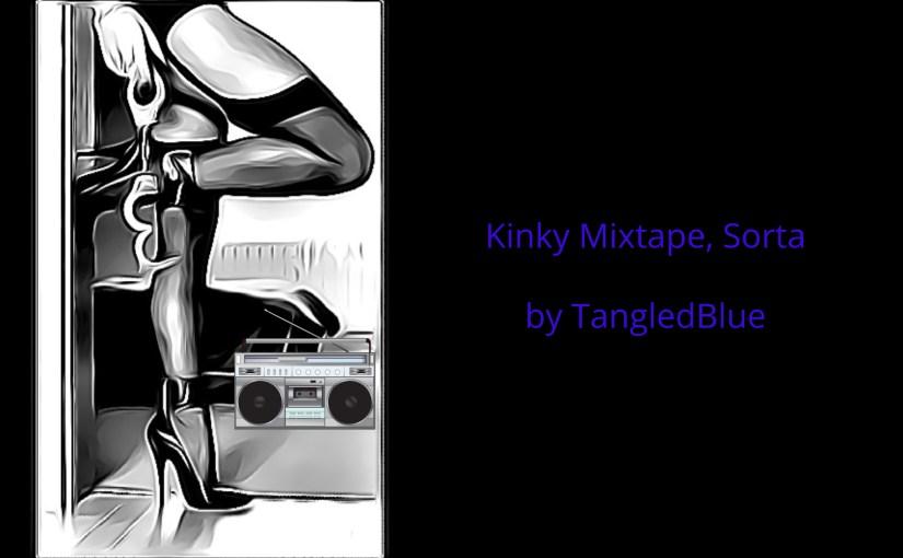 Kinky Mixtape, Sorta