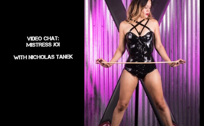 VIDEO CHAT: Mistress Joi w/ Nicholas Tanek
