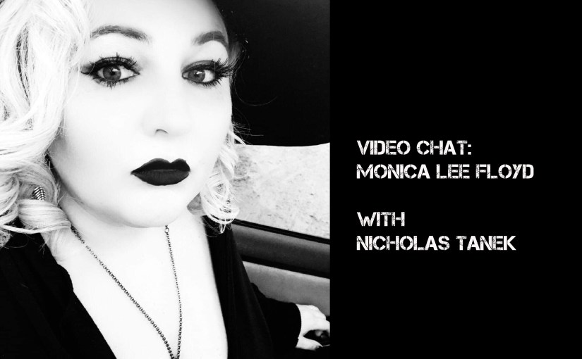 VIDEO CHAT:  Monica Lee Floyd with Nicholas Tanek