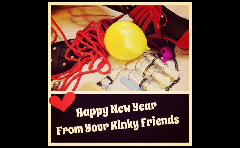 Happy New Year from Your Kinky Friends! – Kinky Resolutions!