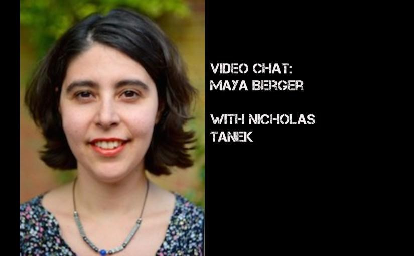 VIDEO CHAT: Maya Berger with Nicholas Tanek
