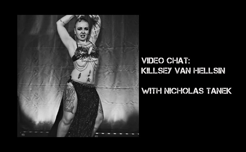 VIDEO CHAT: Killsey Van HellSin with Nicholas Tanek