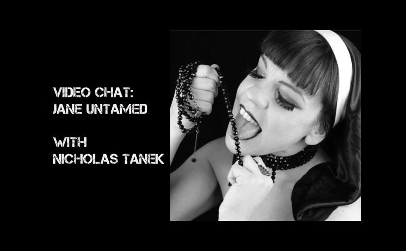 VIDEO CHAT: Jane Untamed with Nicholas Tanek