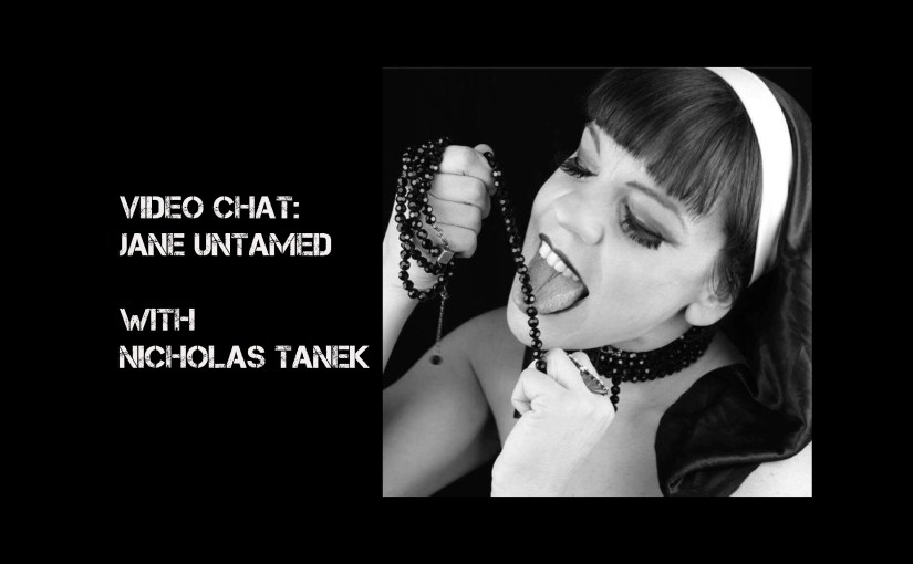VIDEO CHAT: Jane Untamed with Nicholas Tanek