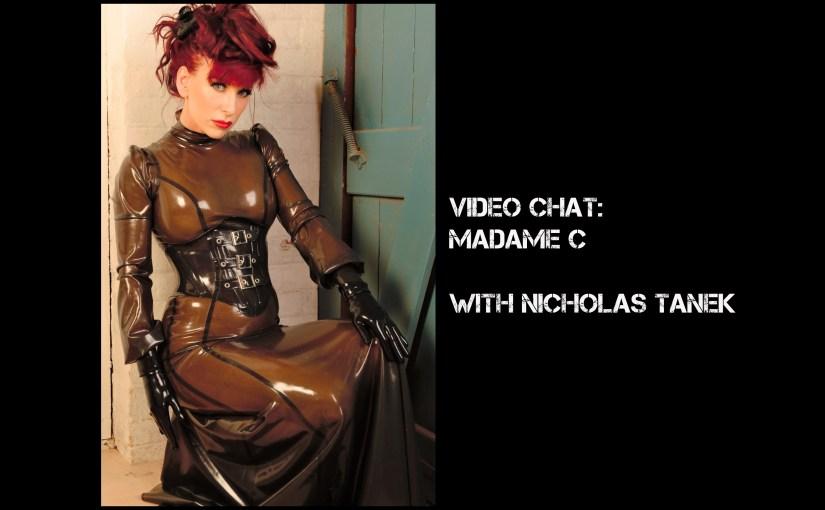 VIDEO CHAT: Madame C with Nicholas Tanek