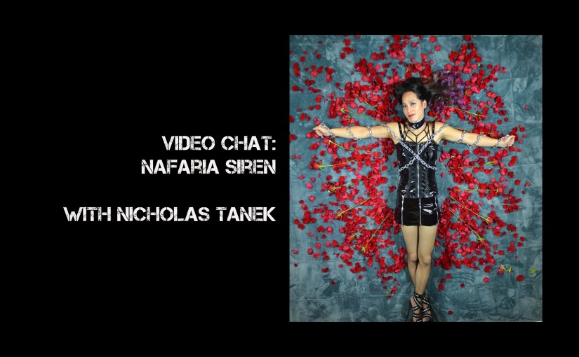 VIDEO CHAT: Nafaria Siren with Nicholas Tanek