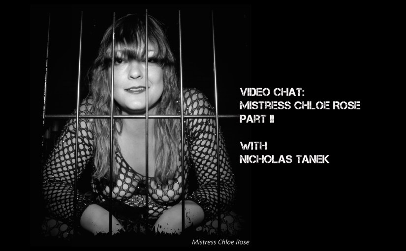 VIDEO CHAT: Miss Chloe Rose Part II with Nicholas Tanek