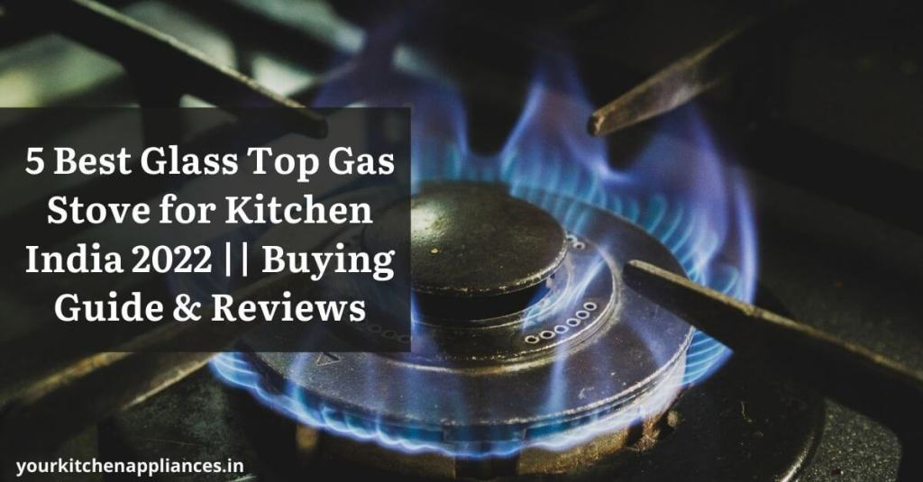 Best Glass Top Gas Stove