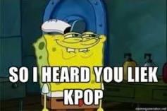 So I heard you like KPop meme