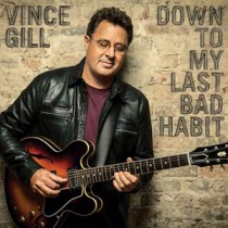 Vince Gill – Down To My Last Bad Habit