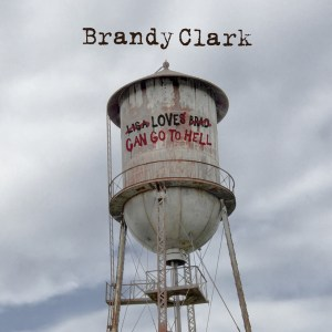 SINGLE REVIEW: Brandy Clark – 'Love Can Go To Hell'