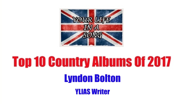 Top 10 Country Albums Of 2017: Lyndon Bolton