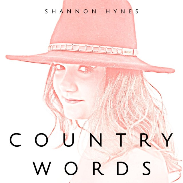 SPOTLIGHT: Shannon Hynes Announces New Single, 'Country Words'