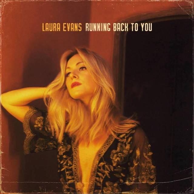 SPOTLIGHT: Laura Evans Releases New Single, 'Running Back To You'
