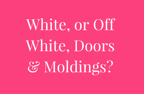 White, or Off White, Doors & Moldings?