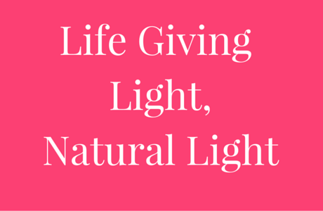 Life Giving Light, Natural Light