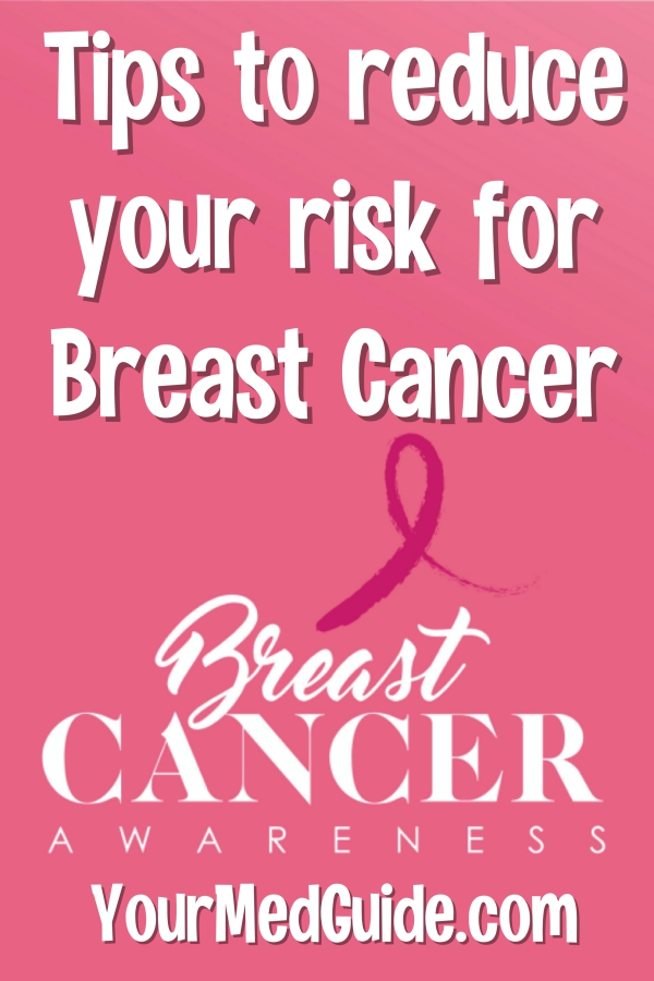 Tips to reduce your risk for breast cancer. Prevent Breast Cancer