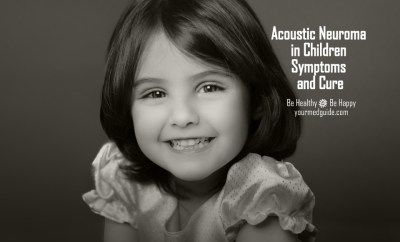 Acoustic Neuroma in Children Symptoms and Cure