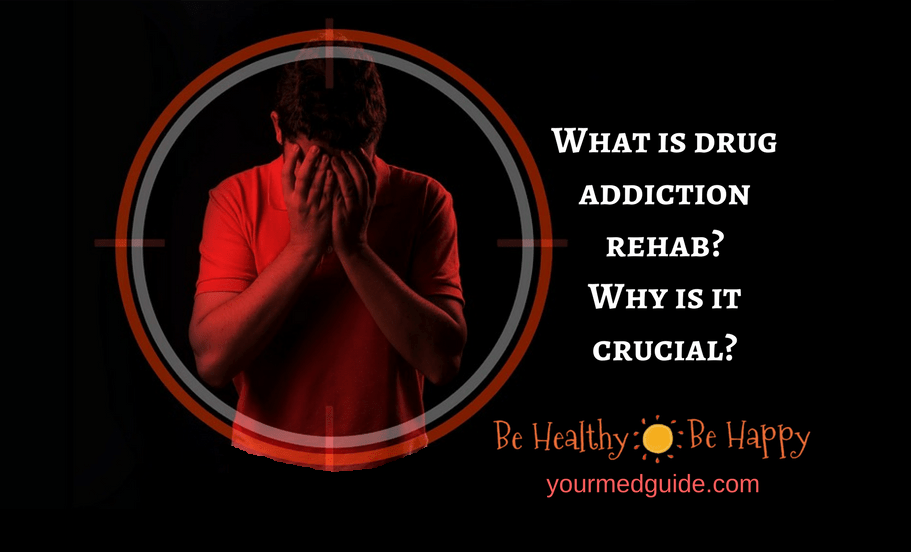 What is drug addiction rehab and why is it crucial?