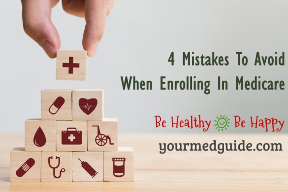 4 mistakes to avoid when enrolling in medicare