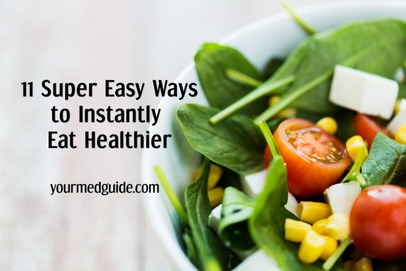 11 Super Easy Ways to Instantly Eat Healthier