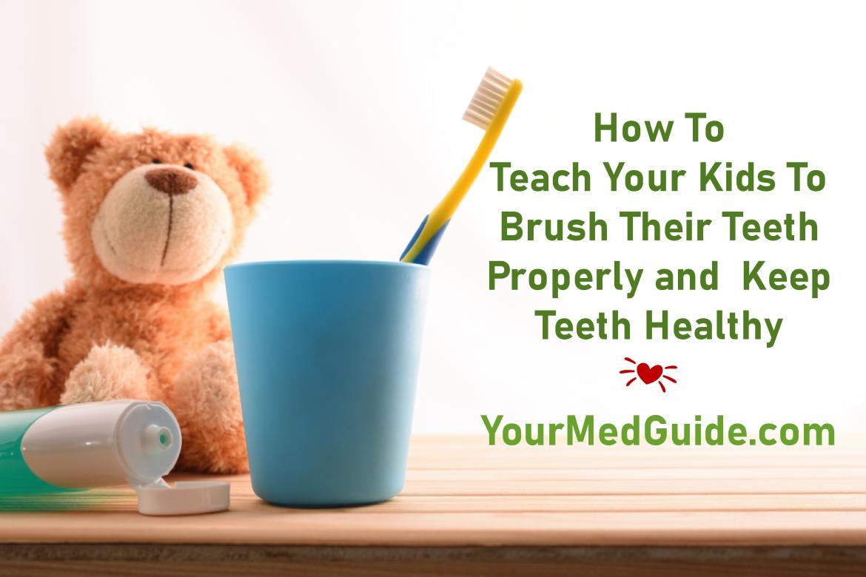 How to teach your kids to keep teeth healthy