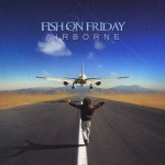 Fish On Friday - Airborne