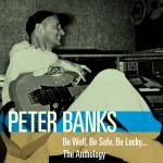 peter banks - be well be safe be lucky