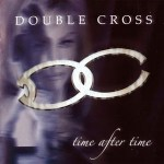 Double Cross - Time After Time