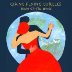giant flying turtles - waltz to the world