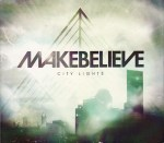 make believe - city lights