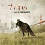Train - Save me San Francisco
