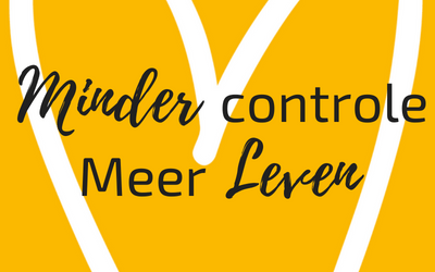 Minder controle Meer Leven