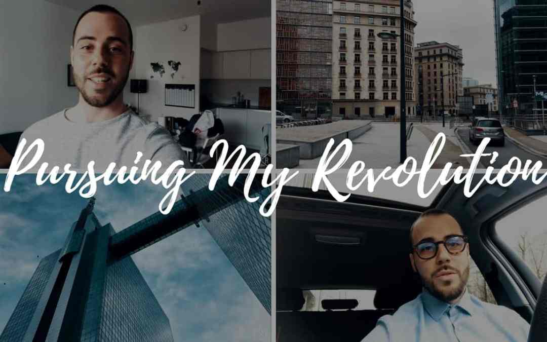 Pursuing My Revolution, The Start of Something New – VLOG 1