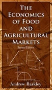 The Economics of Food and Agricultural Markets - 2nd Edition