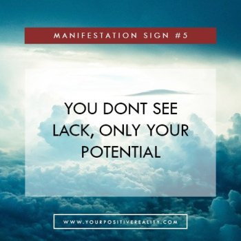 Manifestation Sign #6 - You Don't See Lack, Only Your Potential | 7 Initial Signs That Your Manifestation Is Close