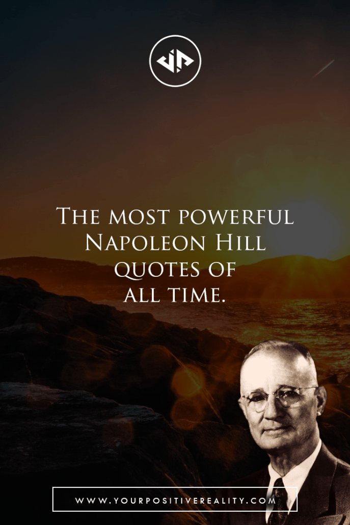 The Most Powerful Napoleon Hill Quotes of All Time