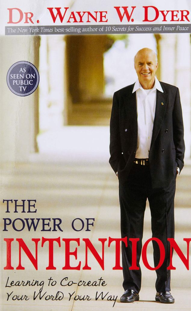 The Power of Intention by Dr. Wayne Dyer | The 10 Best Law of Attraction Books Every Conscious Manifestor Should Read