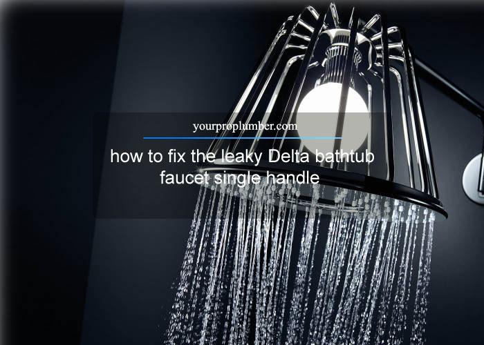 leaky delta bathtub faucet single handle
