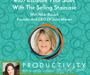 The Selling Staircase: Escalate Your Sales