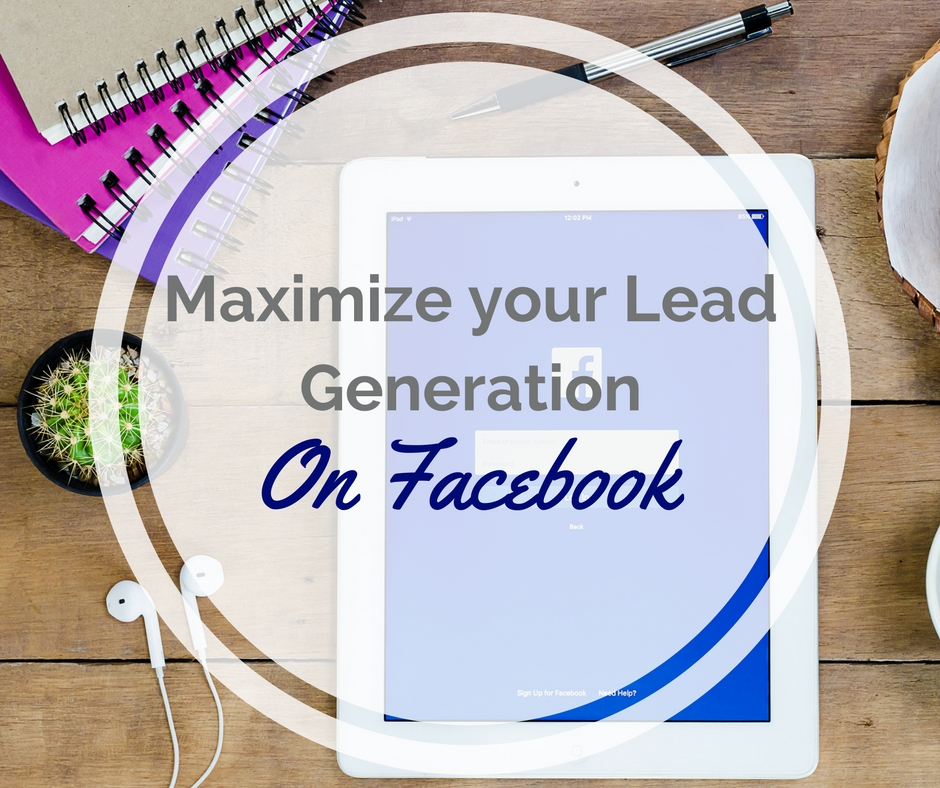 Maximize your Lead Generation on Facebook