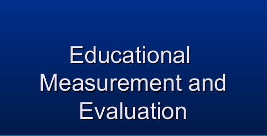Measurement, Assessment And Evaluation