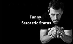 Sarcastic quotes For Whatsapp