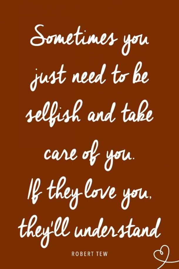 Selfish Love Quotes : selfish, quotes, Selfish, Quotes, Prove, Actually, (Because, Confidence, YourTango