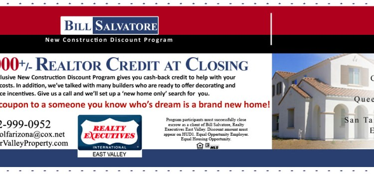 New Construction Coupon, New Home Discounts - Bill Salvatore, Realty Executives East Valley - 602-999-0952